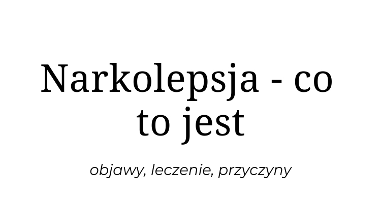 Narkolepsja - co to jest